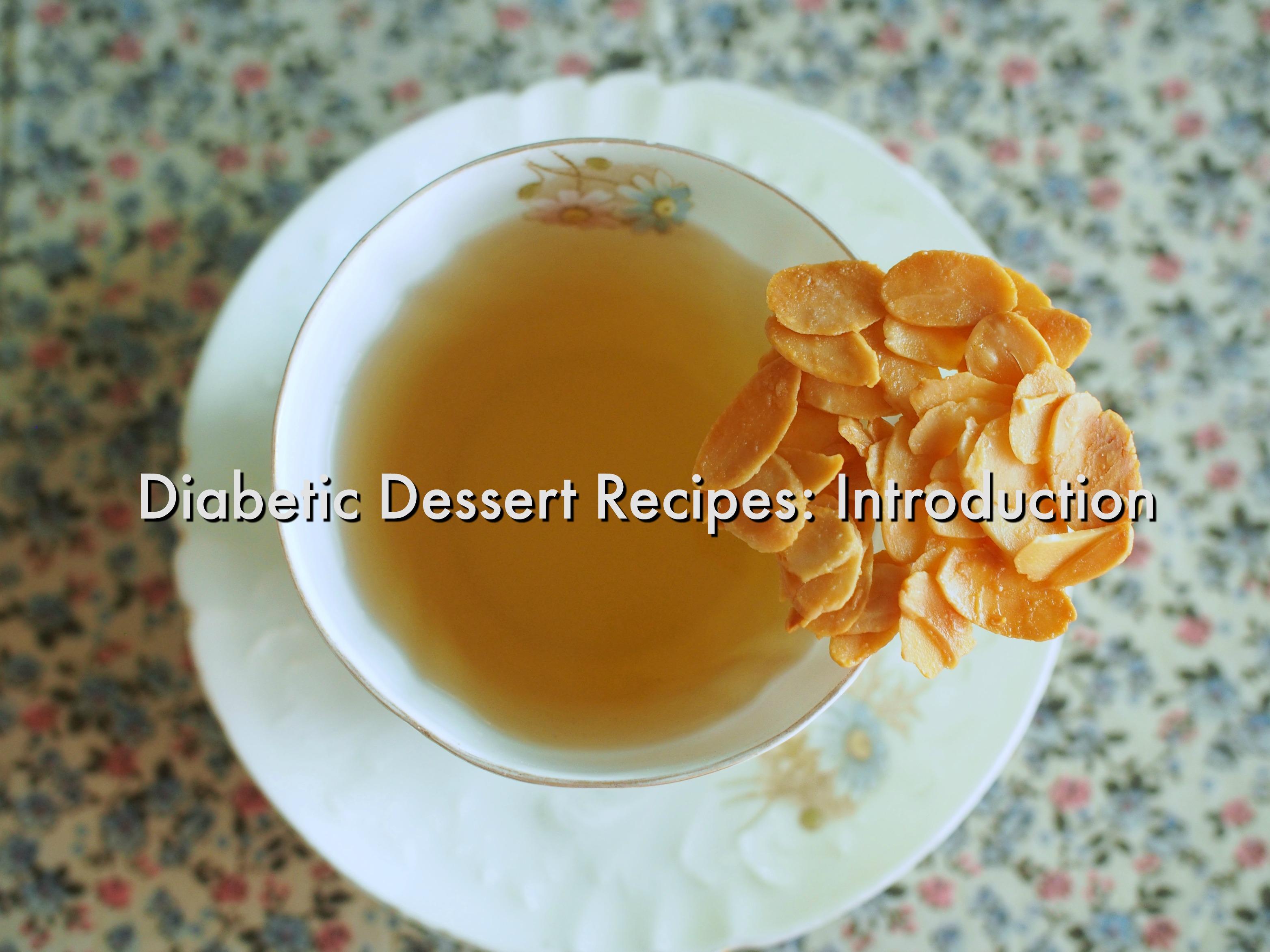 Diabetic dessert recipes: Introduction ขนมหวานสำหรับเบาหวาน: บทนำ